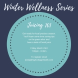 Winter Wellness Series Juicing 101