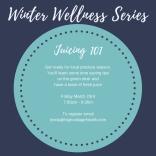 Winter Wellness Series Juicing 101